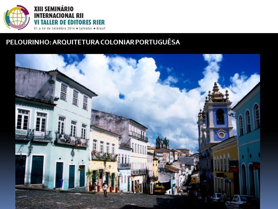 PELOURINHO: ARQUITETURA COLONIAR PORTUGUÊSA