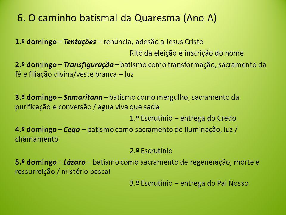 6. O caminho batismal da Quaresma (Ano A)
