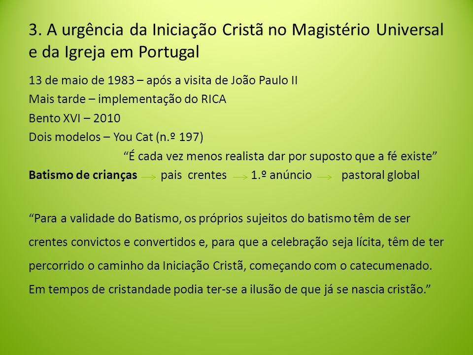 3. A urgência da Iniciação Cristã no Magistério Universal e da Igreja em Portugal