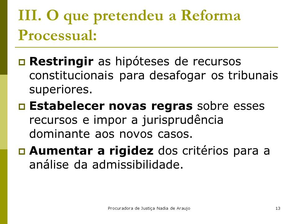 III. O que pretendeu a Reforma Processual: