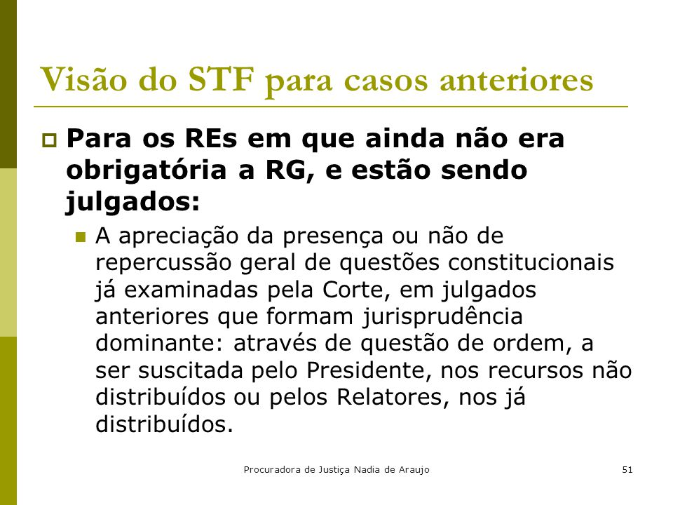 Visão do STF para casos anteriores