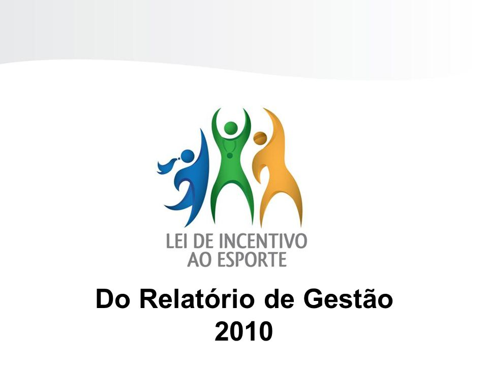Do Relatório de Gestão 2010