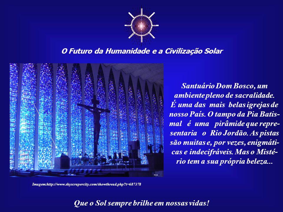 ☼ Santuário Dom Bosco, um ambiente pleno de sacralidade.