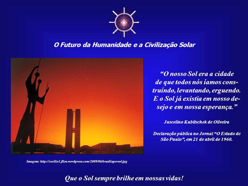 ☼ O nosso Sol era a cidade