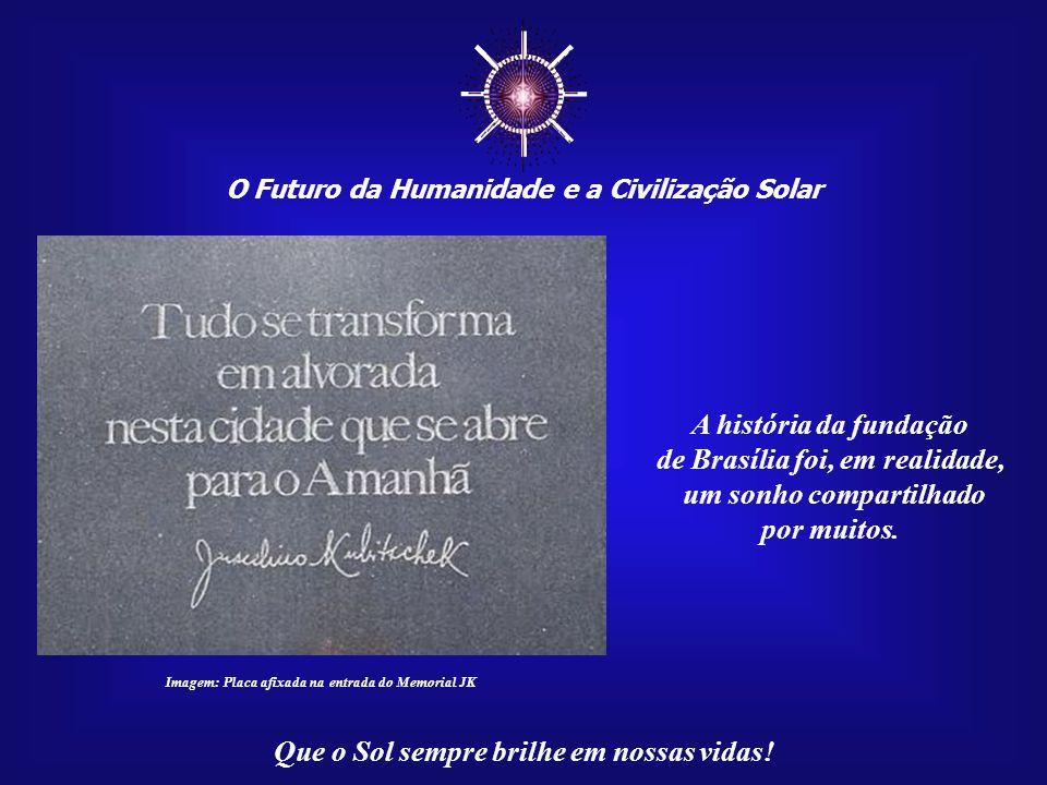 ☼ A história da fundação de Brasília foi, em realidade,