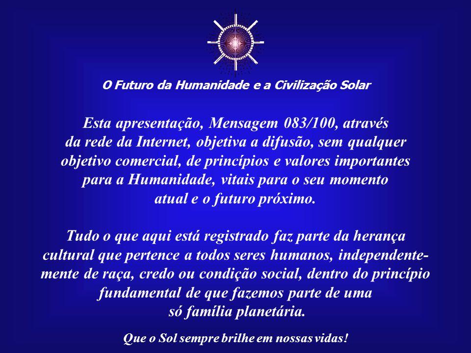 ☼ Esta apresentação, Mensagem 083/100, através