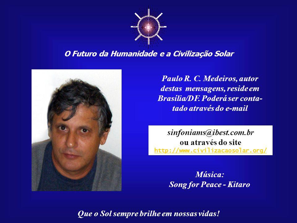 ☼ Paulo R. C. Medeiros, autor destas mensagens, reside em