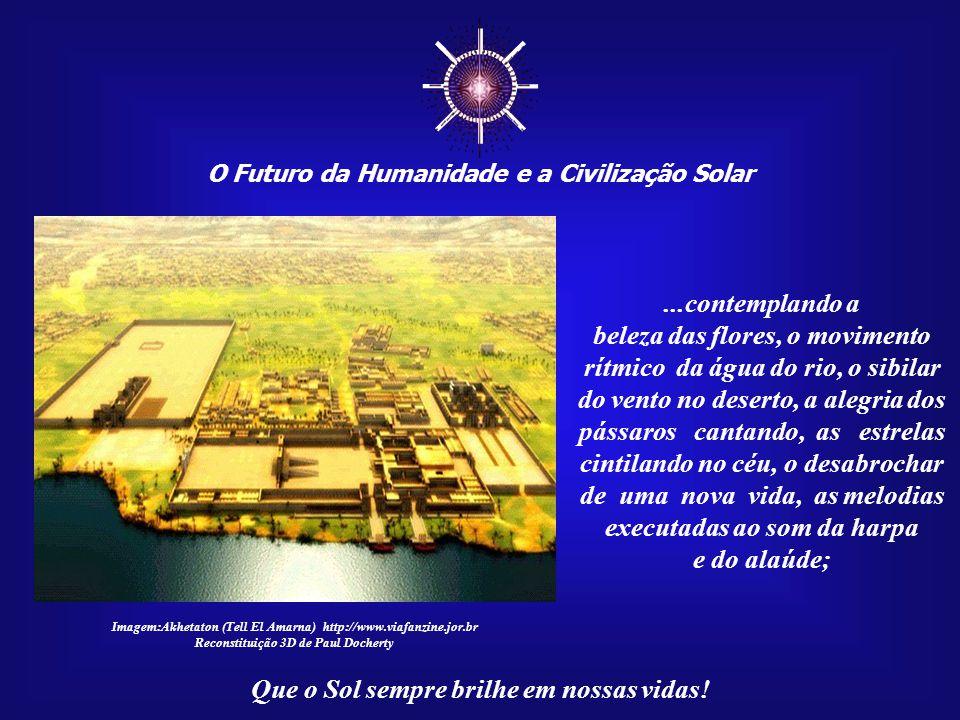 ☼ O Futuro da Humanidade e a Civilização Solar. ...contemplando a.