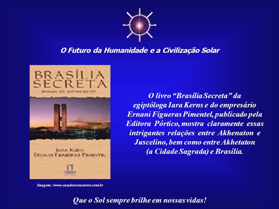 ☼ O livro Brasília Secreta da egiptóloga Iara Kerns e do empresário