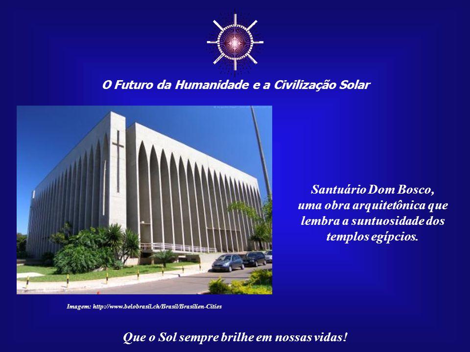 ☼ Santuário Dom Bosco, uma obra arquitetônica que
