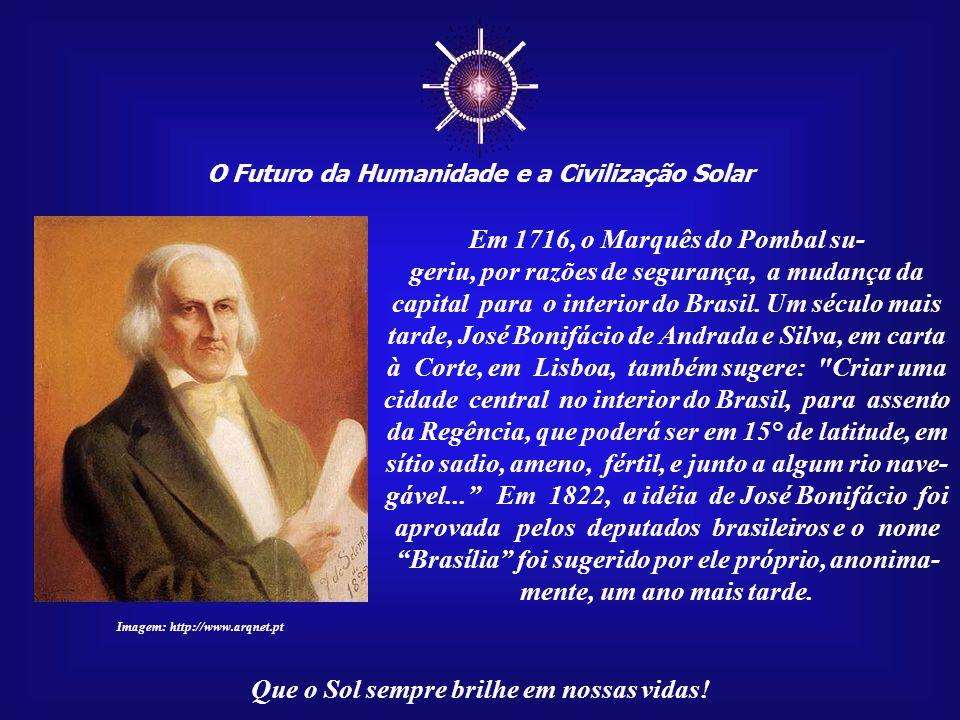 ☼ Em 1716, o Marquês do Pombal su-