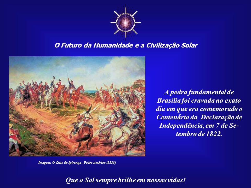 ☼ A pedra fundamental de Brasília foi cravada no exato