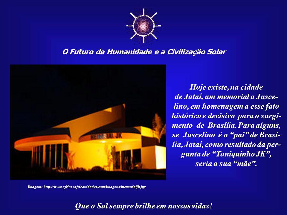 ☼ O Futuro da Humanidade e a Civilização Solar. Hoje existe, na cidade.