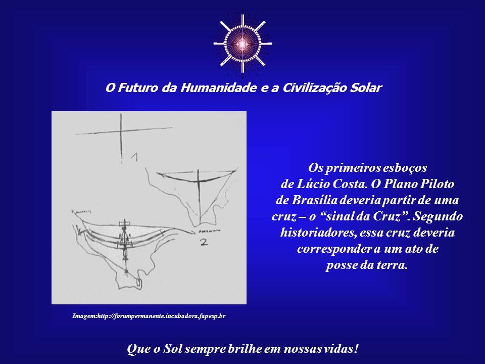 ☼ Os primeiros esboços de Lúcio Costa. O Plano Piloto