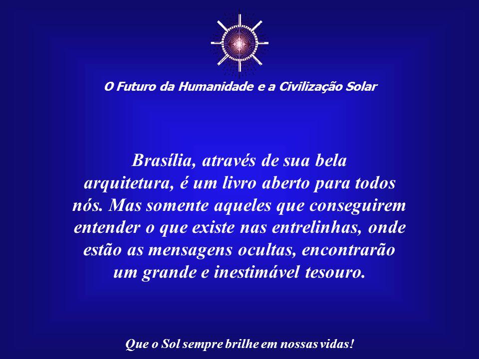 ☼ Brasília, através de sua bela