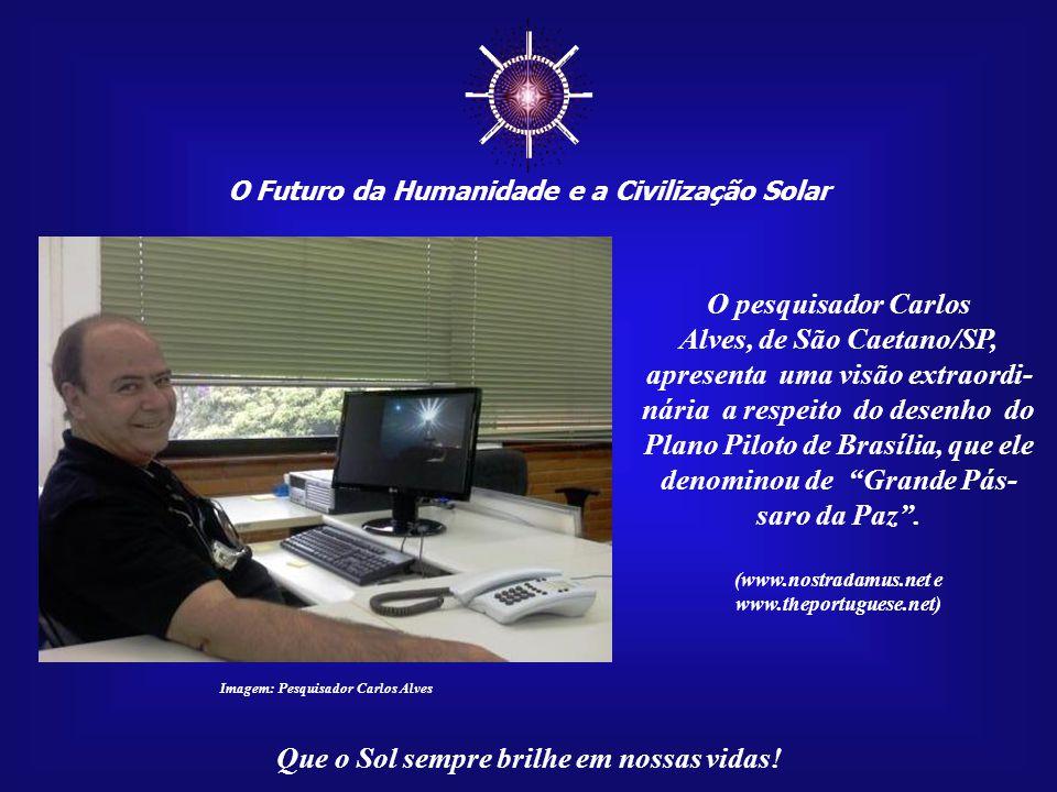 ☼ O Futuro da Humanidade e a Civilização Solar. O pesquisador Carlos.