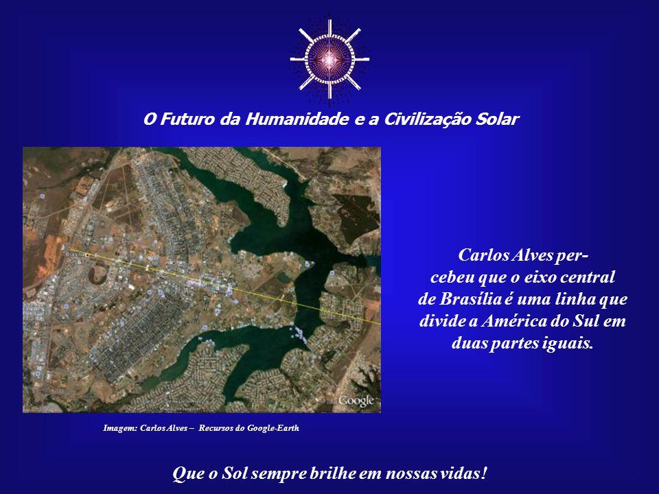 ☼ Carlos Alves per- cebeu que o eixo central