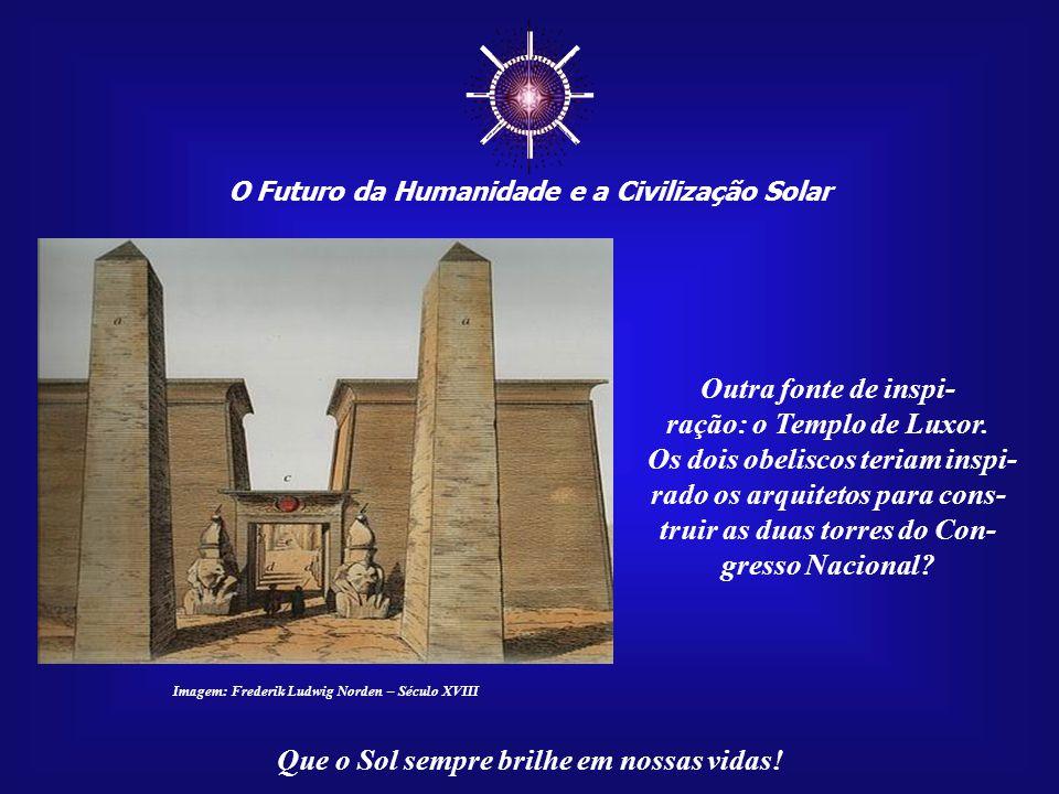 ☼ Outra fonte de inspi- ração: o Templo de Luxor.