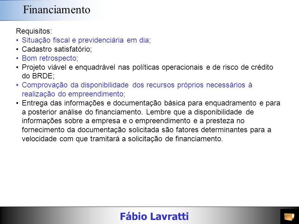 Financiamento Requisitos: Situação fiscal e previdenciária em dia;