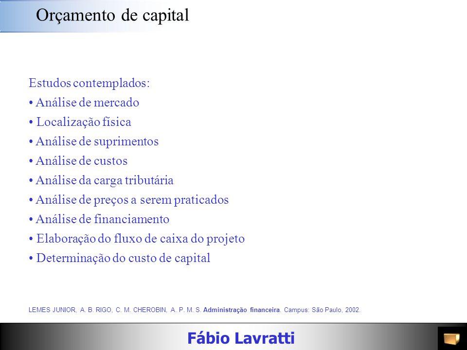 Orçamento de capital Estudos contemplados: Análise de mercado