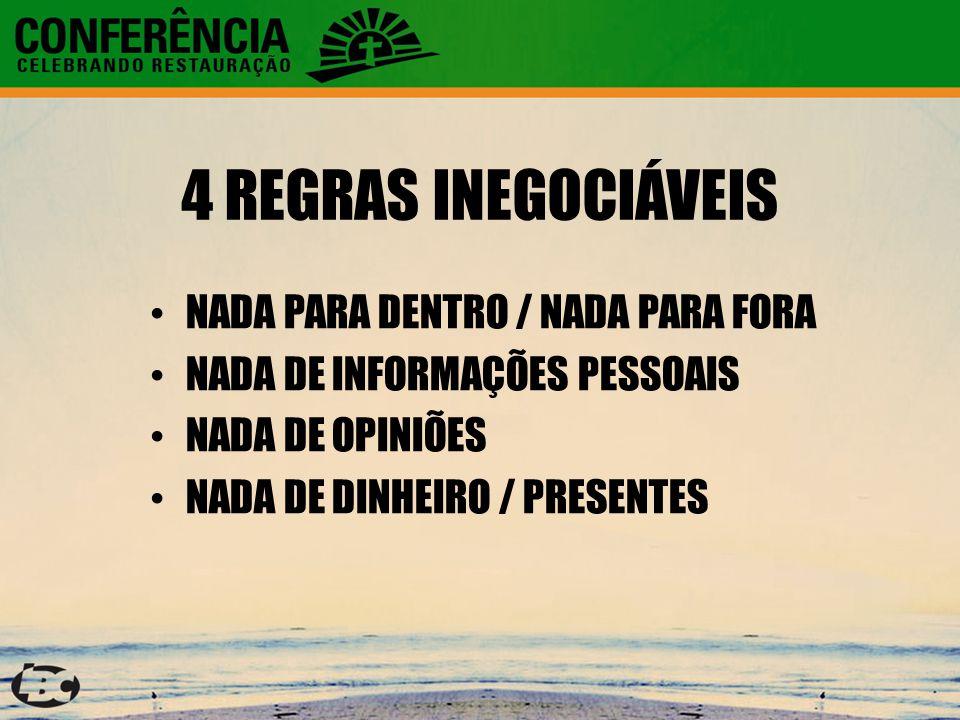 4 REGRAS INEGOCIÁVEIS NADA PARA DENTRO / NADA PARA FORA