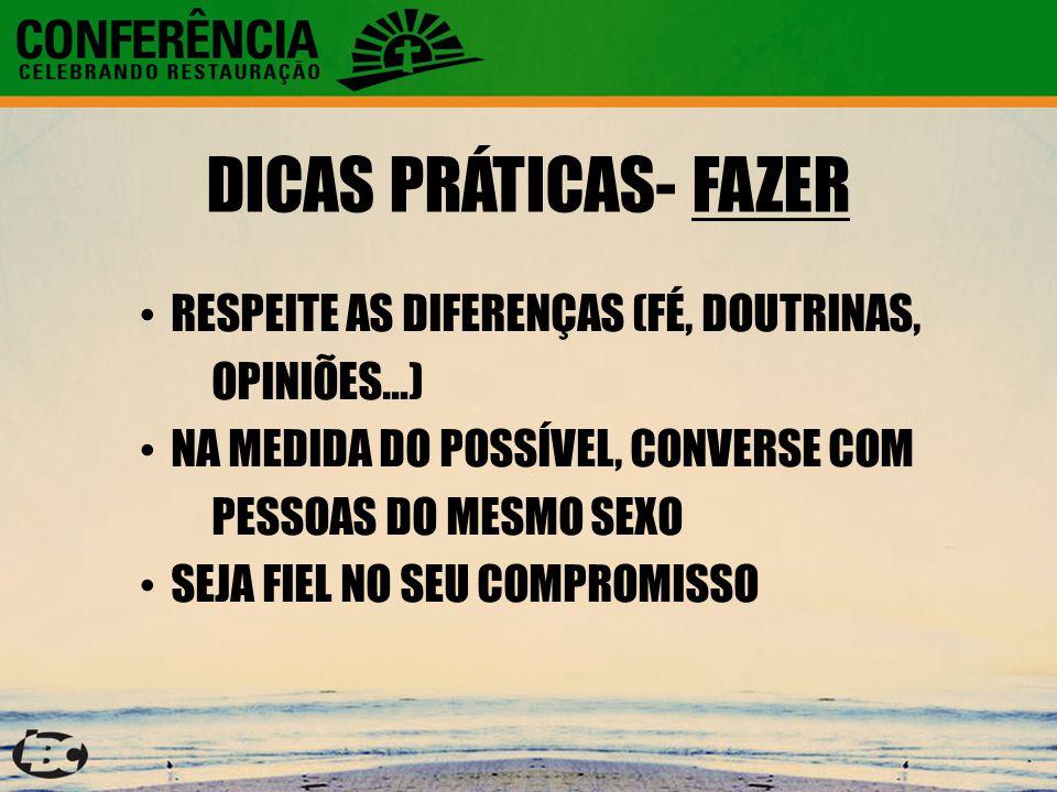 DICAS PRÁTICAS- FAZER RESPEITE AS DIFERENÇAS (FÉ, DOUTRINAS,