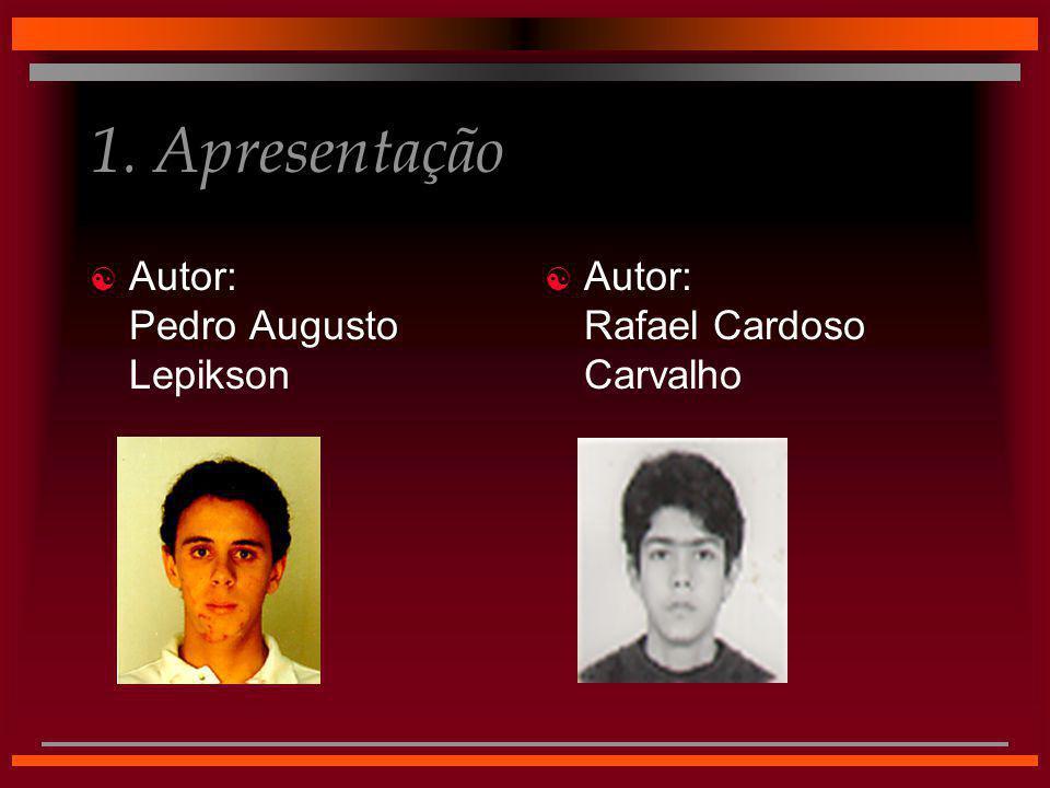 1. Apresentação Autor: Pedro Augusto Lepikson