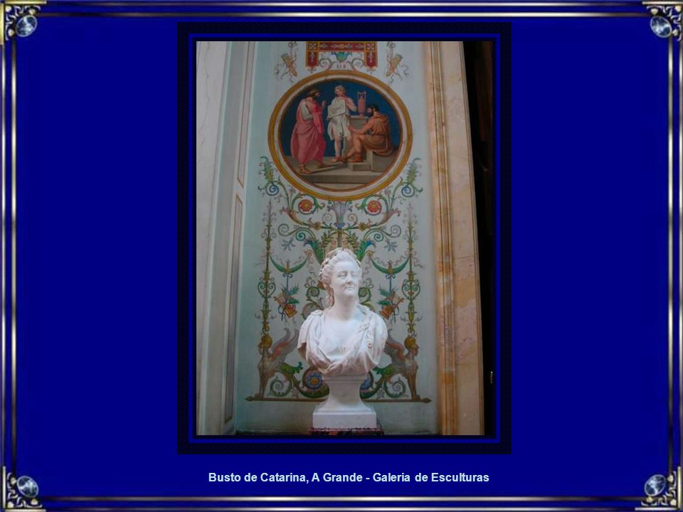 Busto de Catarina, A Grande - Galeria de Esculturas