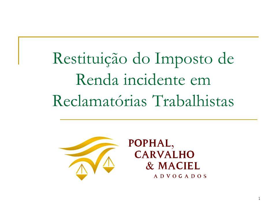 Restituição do Imposto de Renda incidente em Reclamatórias Trabalhistas