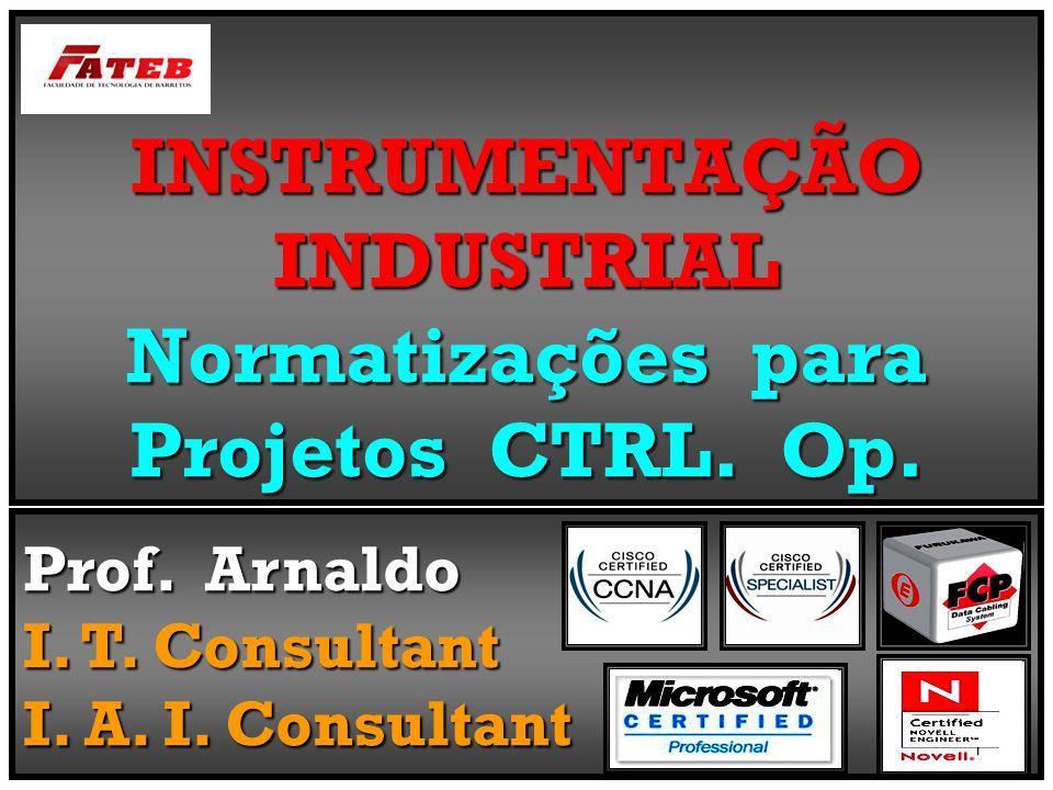 INSTRUMENTAÇÃO INDUSTRIAL Normatizações para Projetos CTRL. Op.
