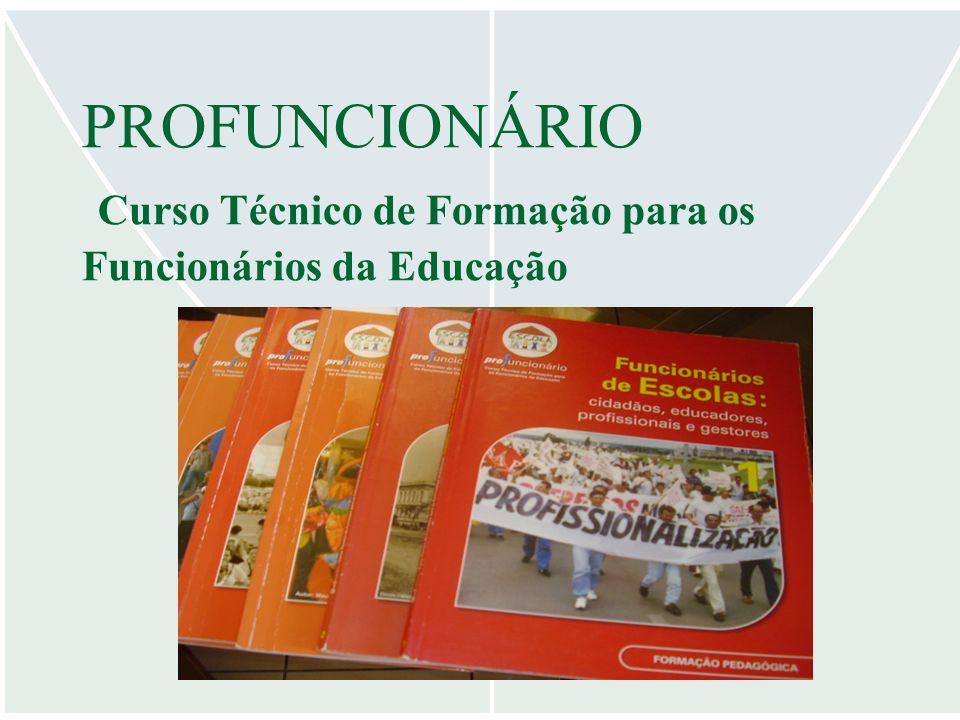 PROFUNCIONÁRIO Curso Técnico de Formação para os Funcionários da Educação