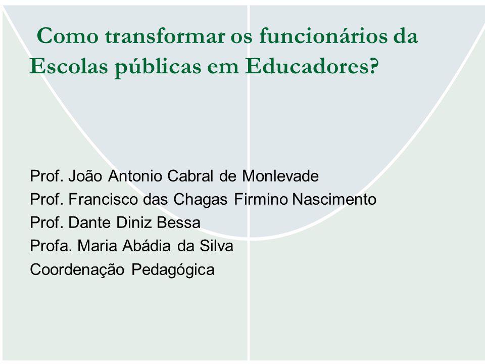 Como transformar os funcionários da Escolas públicas em Educadores