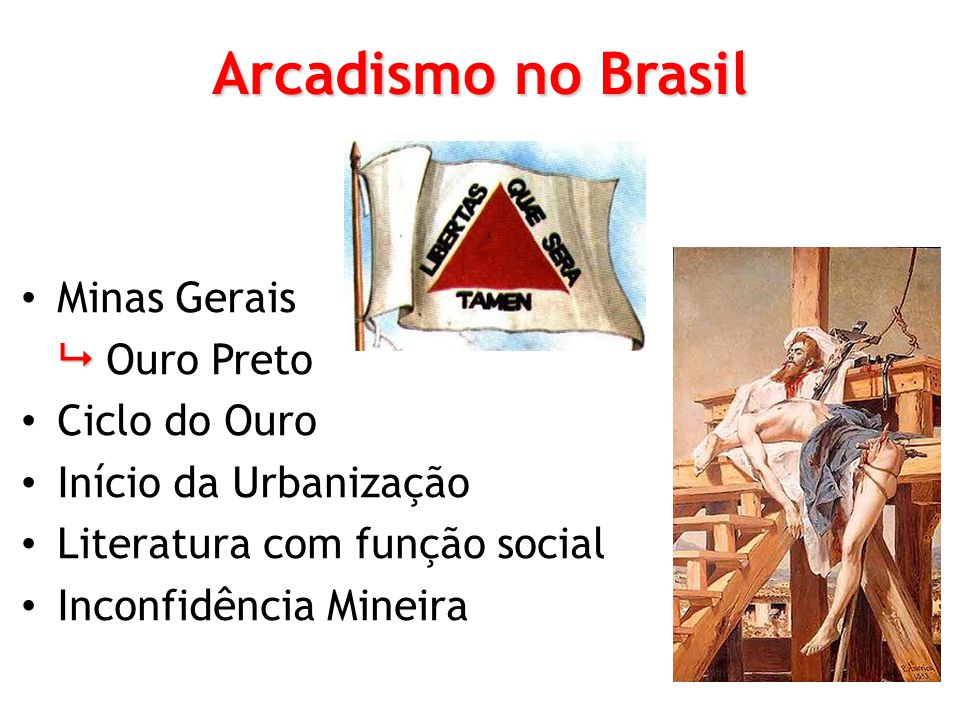 Arcadismo no Brasil Minas Gerais  Ouro Preto Ciclo do Ouro
