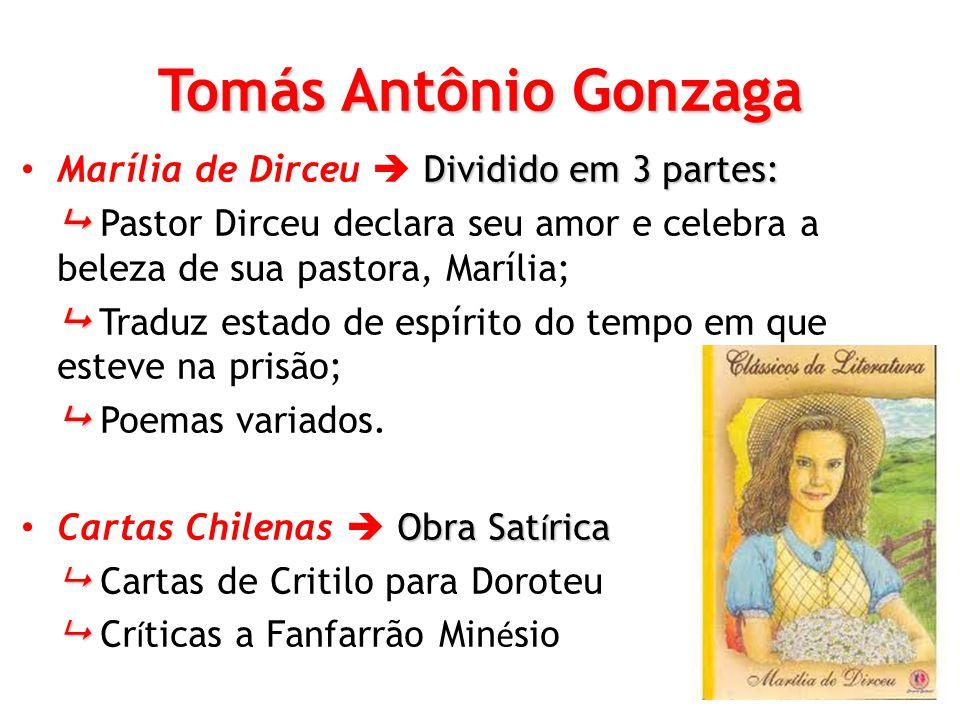 Tomás Antônio Gonzaga Marília de Dirceu  Dividido em 3 partes: