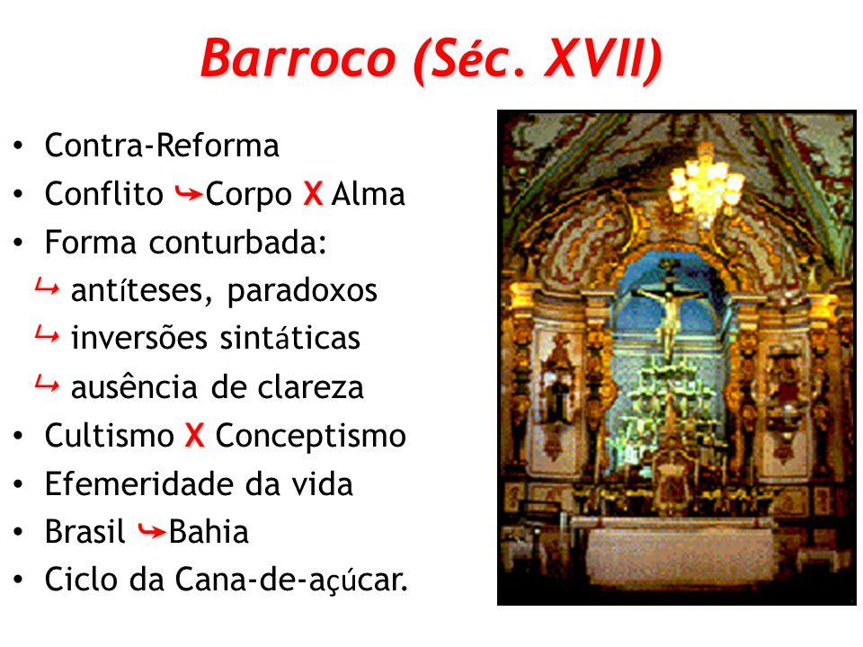 Barroco (Séc. XVII) Contra-Reforma Conflito ➥Corpo X Alma