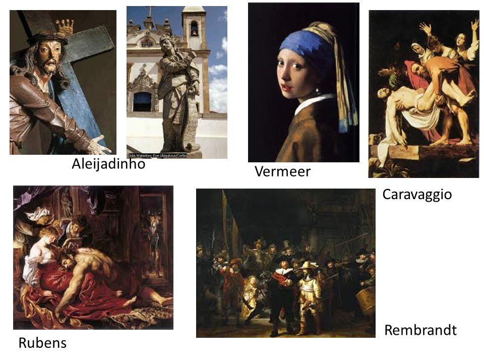 Aleijadinho Vermeer Caravaggio Rembrandt Rubens