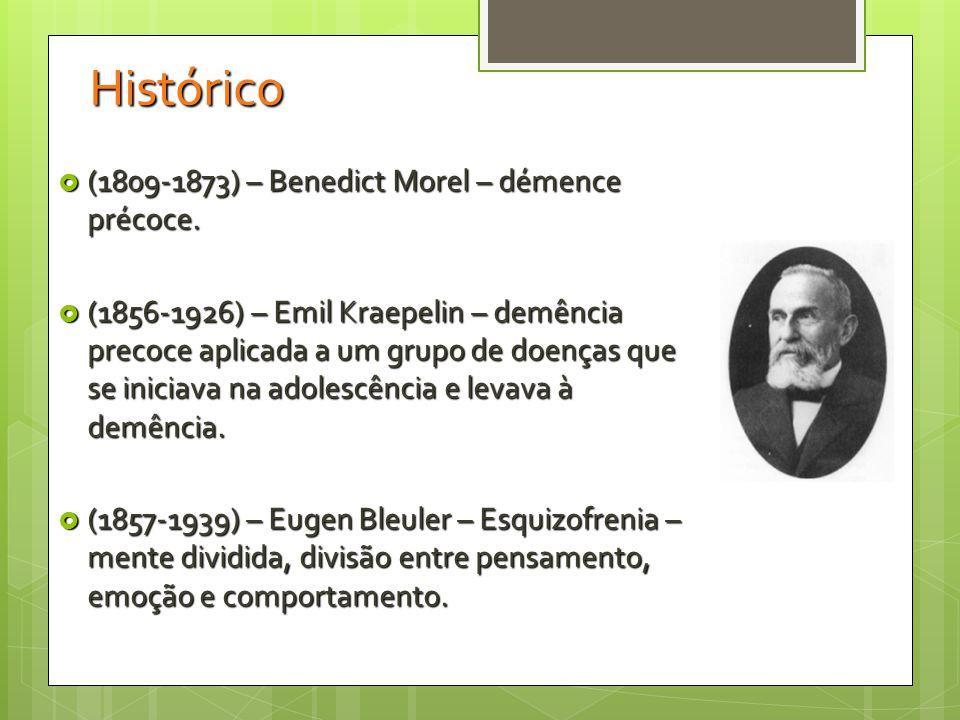 Histórico (1809-1873) – Benedict Morel – démence précoce.