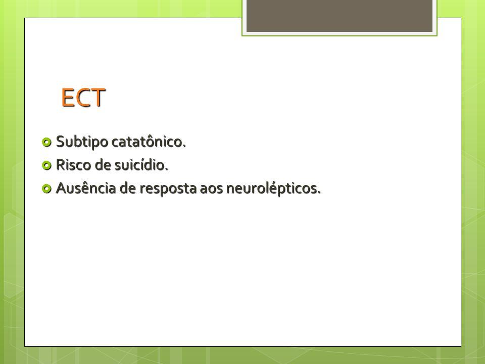 ECT Subtipo catatônico. Risco de suicídio.