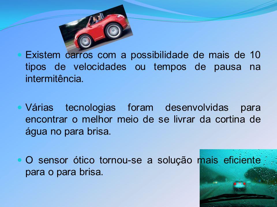 Existem carros com a possibilidade de mais de 10 tipos de velocidades ou tempos de pausa na intermitência.