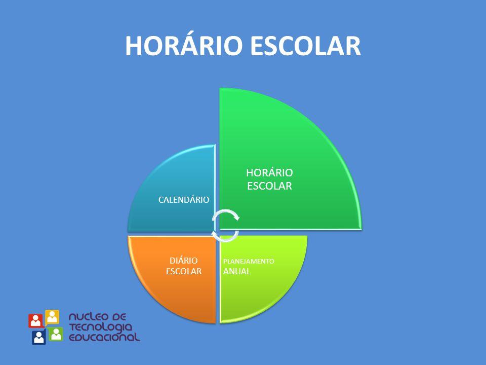 HORÁRIO ESCOLAR HORÁRIO ESCOLAR CALENDÁRIO DIÁRIO ESCOLAR