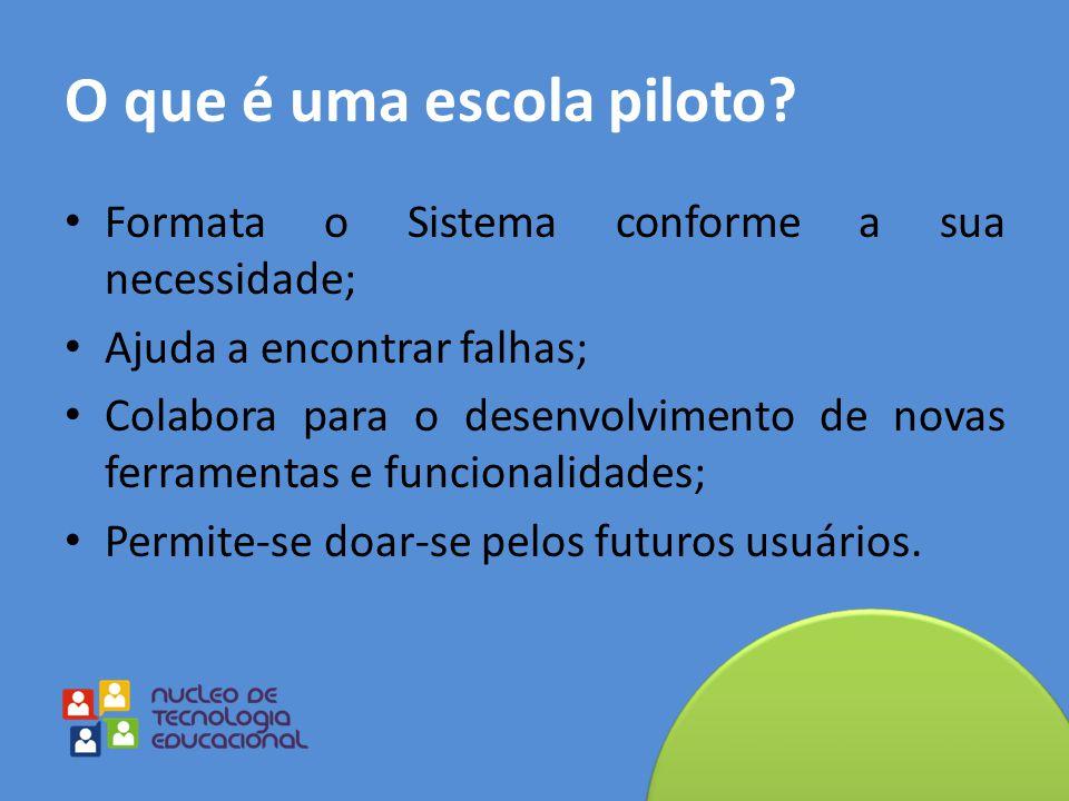 O que é uma escola piloto