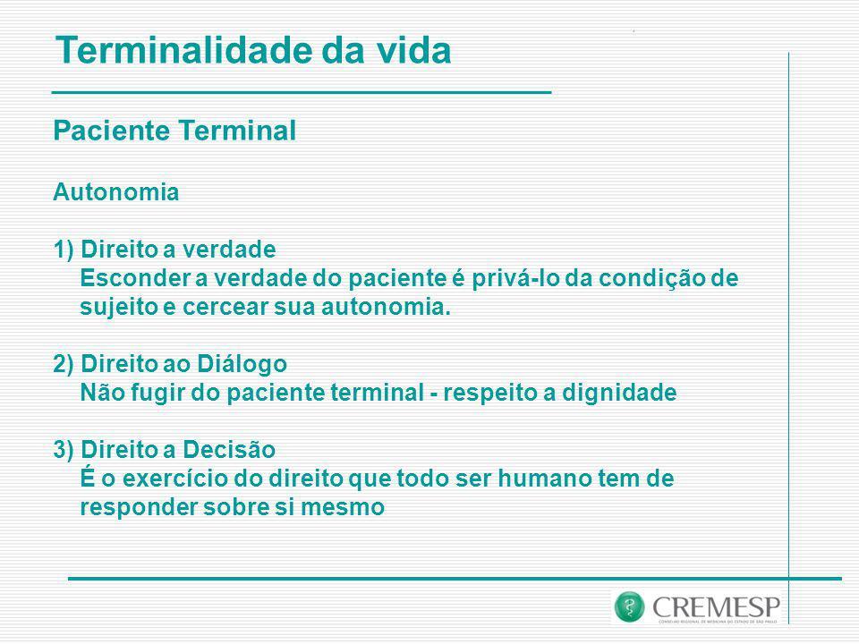 Terminalidade da vida Paciente Terminal Autonomia 1) Direito a verdade