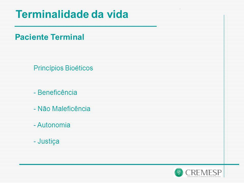Terminalidade da vida Paciente Terminal Princípios Bioéticos