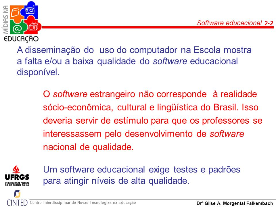O software estrangeiro não corresponde à realidade
