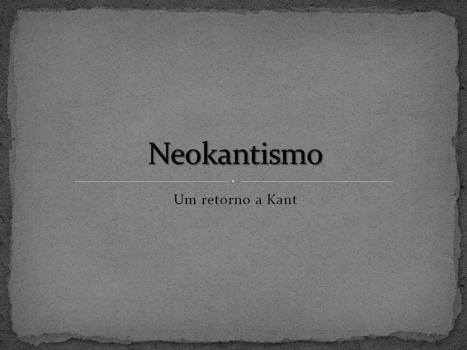 Neokantismo Um retorno a Kant