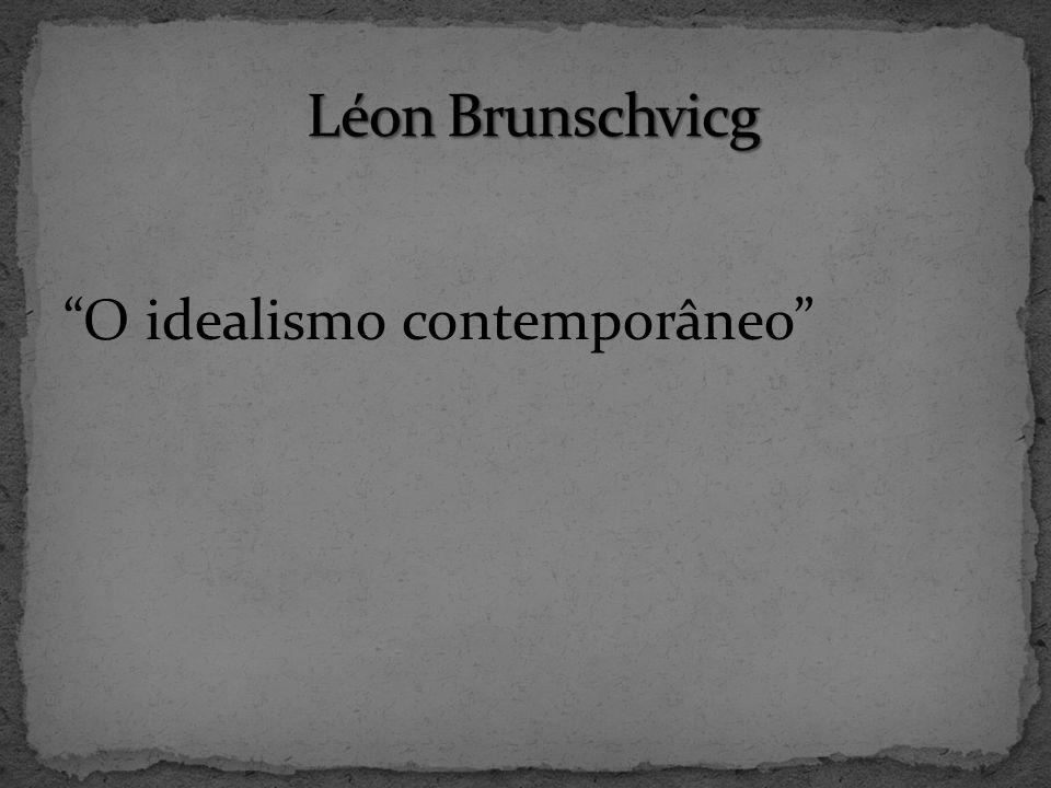 Léon Brunschvicg O idealismo contemporâneo