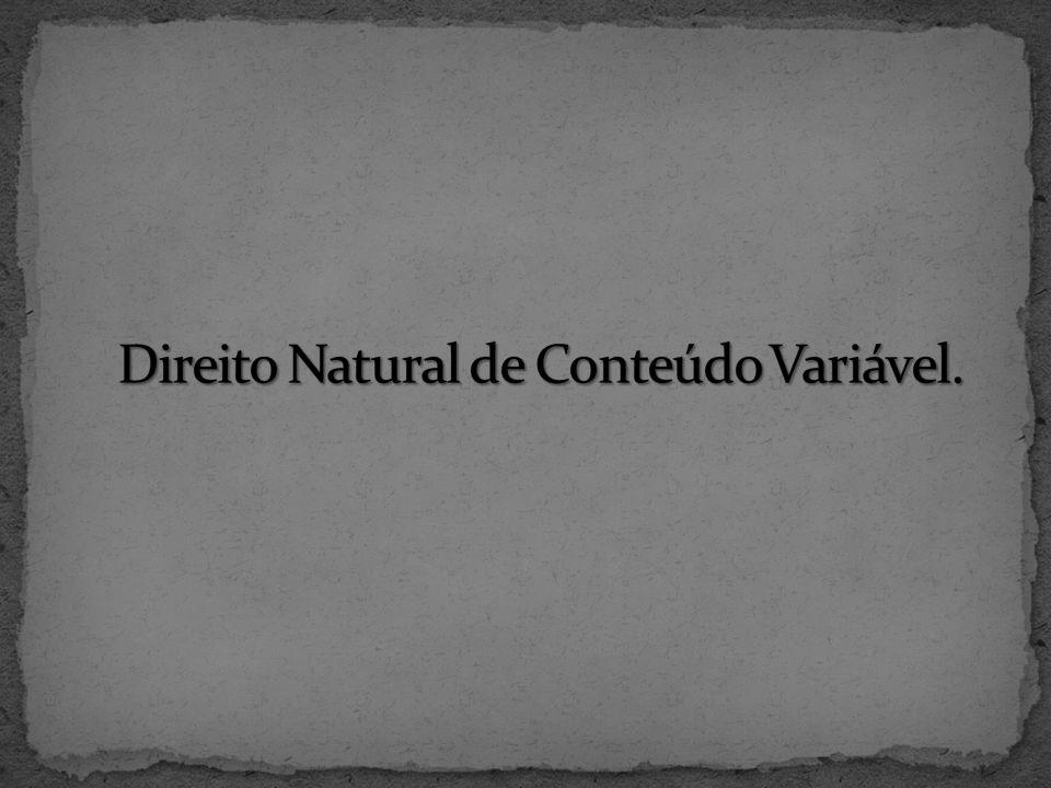 Direito Natural de Conteúdo Variável.