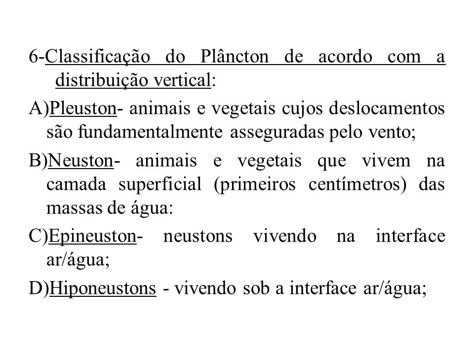 6-Classificação do Plâncton de acordo com a distribuição vertical: