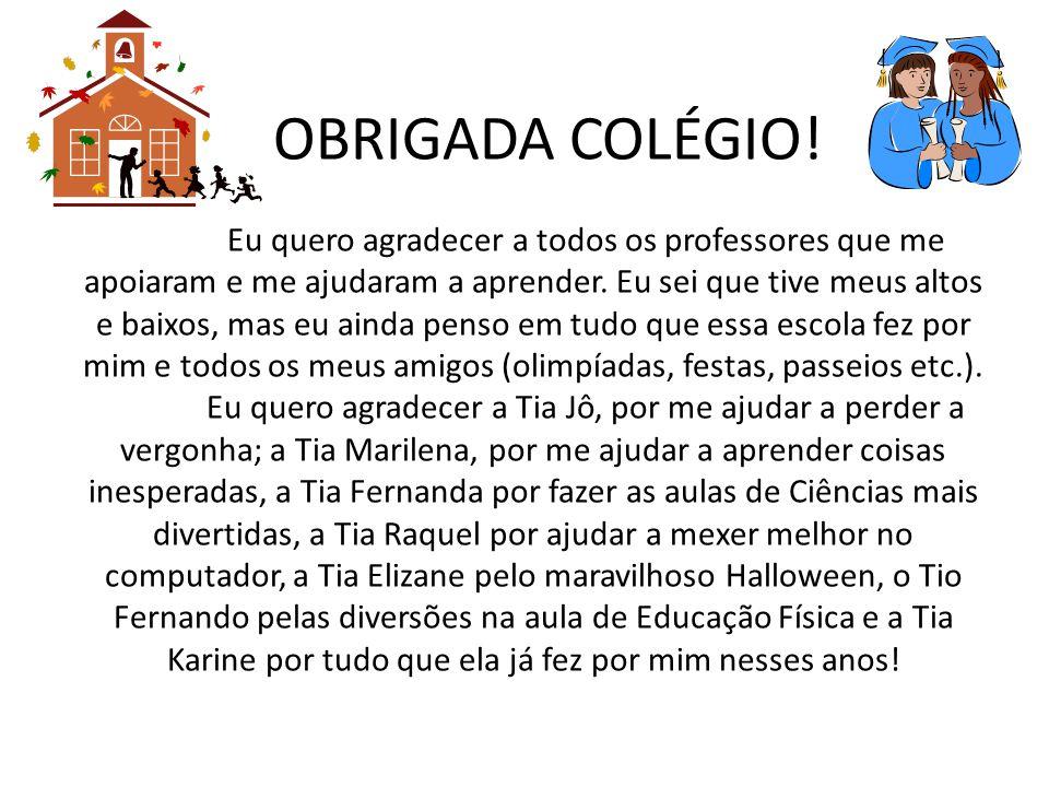 OBRIGADA COLÉGIO.