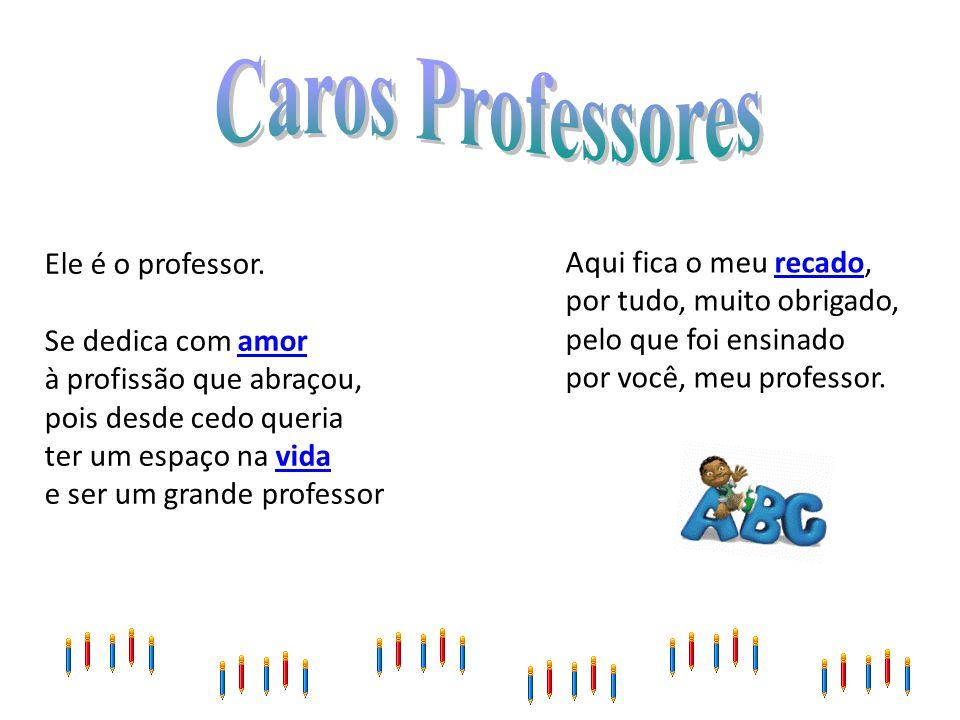 Caros Professores